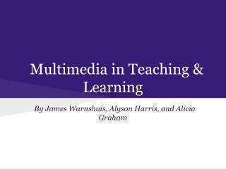 Multimedia in Teaching & Learning
