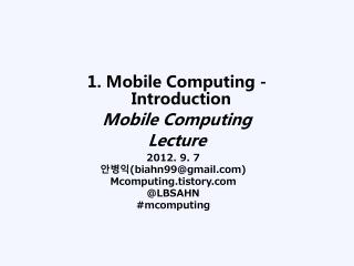 1. Mobile Computing - Introduction Mobile Computing Lecture