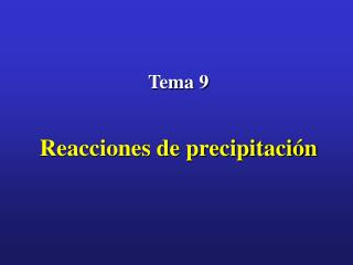 tema 9   reacciones de precipitaci n
