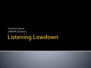 Listening Lowdown