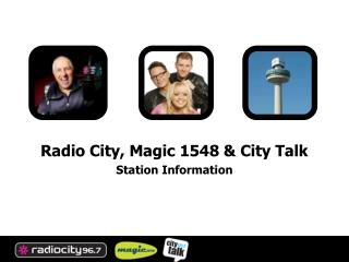Radio City, Magic 1548 & City Talk Station Information