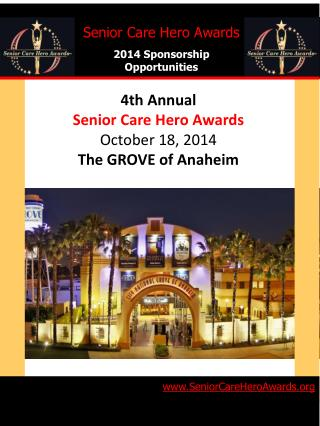 4th Annual Senior  Care Hero Awards October  18, 2014 The GROVE of Anaheim