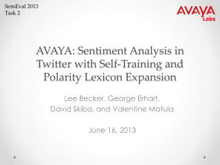 AVAYA: Sentiment Analysis in Twitter with Self-Training and Polarity Lexicon Expansion