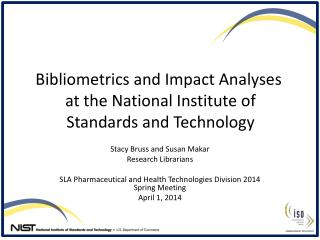 Bibliometrics  and Impact Analyses  at the National Institute of  Standards and Technology