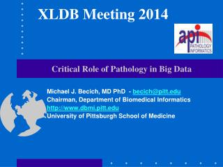 Critical Role of Pathology in Big Data