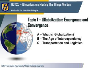 Topic 1 –  iGlobalization :  Emergence and Convergence