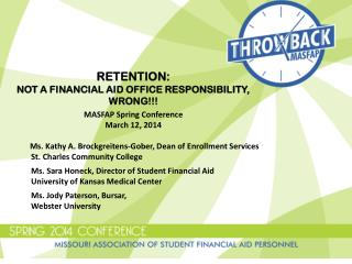 RETENTION: NOT A FINANCIAL AID OFFICE RESPONSIBILITY,  WRONG!!! MASFAP Spring Conference March 12, 2014
