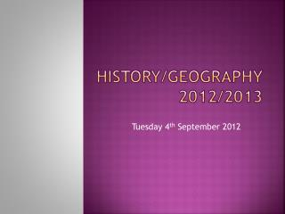 History/Geography  2012/2013