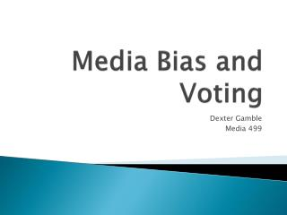 Media Bias and Voting
