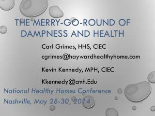 The Merry-go-Round of Dampness and Health
