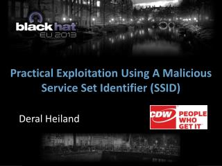 Practical Exploitation Using A Malicious Service Set Identifier (SSID)