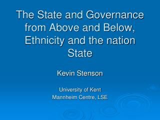 The State and Governance from Above and Below, Ethnicity and the nation State