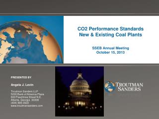 CO2 Performance Standards  New & Existing Coal Plants SSEB Annual Meeting  October 15, 2013