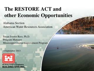 The RESTORE ACT and other Economic Opportunities