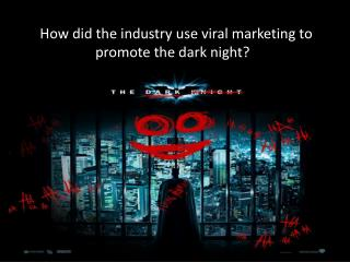 How did the industry use viral marketing to promote the dark night? ?