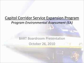 Capitol Corridor Service Expansion Program  Program Environmental Assessment (EA)
