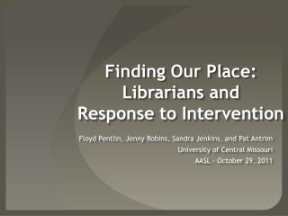 Finding Our Place:  Librarians and  Response to Intervention