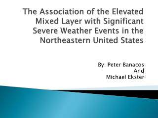 The Association of the Elevated Mixed Layer with Significant Severe Weather Events in the Northeastern United States
