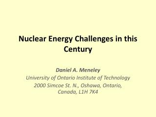 Nuclear Energy Challenges in this Century