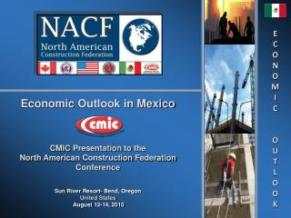 Economic  Outlook in Mexico CMIC  Presentation to the North American  Construction Federation Conference Sun River  Res
