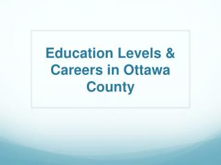 Education Levels & Careers in Ottawa County