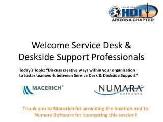 Welcome Service Desk &  Deskside  Support Professionals