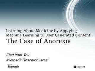 Learning About Medicine by Applying  Machine Learning to User Generated Content:  The Case of Anorexia