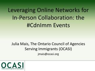 Leveraging Online Networks for In-Person Collaboration: the # CdnImm  Events