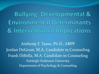 Bullying: Developmental & Environmental Determinants & Interventional Implications
