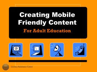 Creating Mobile Friendly Content