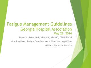 Fatigue Management Guidelines Georgia Hospital Association May 22, 2014