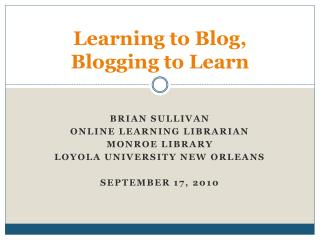 Learning to Blog,  Blogging to Learn
