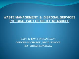 WASTE MANAGEMENT  &  DISPOSAL SERVICES INTEGRAL PART OF RELIEF MEASURES