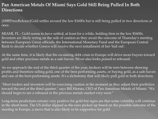 pan american metals of miami says gold still being pulled in