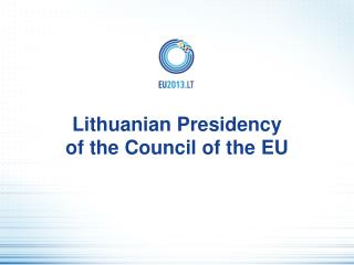 Lithuanian Presidency  of the Council of the EU