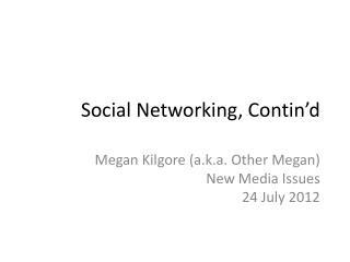 Social Networking,  Contin'd