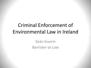 Criminal Enforcement of Environmental Law in Ireland