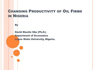 Changing Productivity of Oil Firms in Nigeria