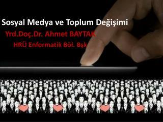 Sosyal Medya ve Toplum Değişimi