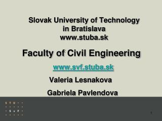 Slovak University of Technology  in Bratislava www.stuba.sk