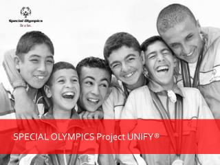SPECIAL OLYMPICS Project  UNIFY®