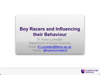 Boy Racers and Influencing their Behaviour