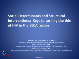 Social Determinants and Structural Interventions:  Keys to turning the tide of HIV in the EECA region