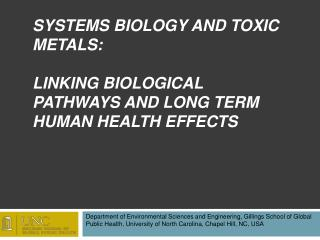 Systems biology and toxic metals:   Linking  biological pathways and  long term human  health effects