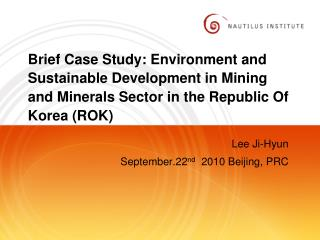 Brief Case Study: Environment and Sustainable Development in Mining and Minerals Sector in the Republic Of Korea (ROK)