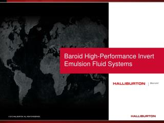 Baroid High-Performance Invert Emulsion Fluid  Systems