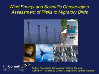 Wind Energy and Scientific Conservation :  Assessment of  Risks to Migratory Birds