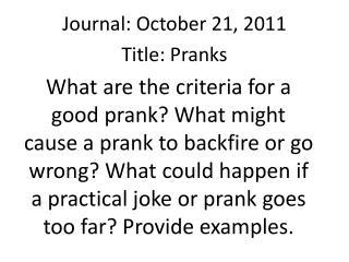 Journal: October 21, 2011 Title: Pranks