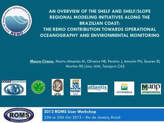 2012 ROMS User Workshop 22th  to  25th  Oct  2012 – Rio de Janeiro,  Brazil