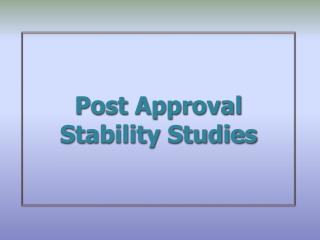 Post Approval Stability Studies